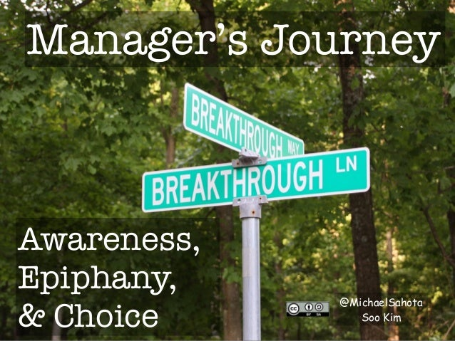 Manager's Journey Awareness, Epiphany, & Choice @MichaelSahota Soo Kim
