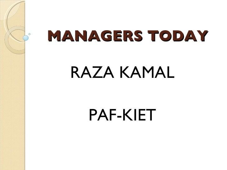 MANAGERS TODAY RAZA KAMAL PAF-KIET