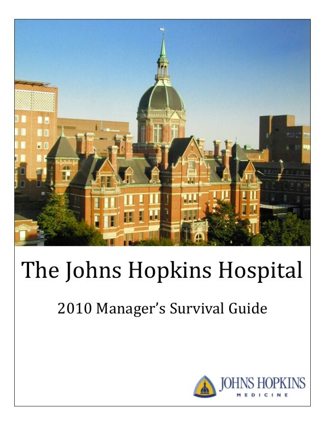 The Johns Hopkins Hospital   2010 Manager's Survival Guide