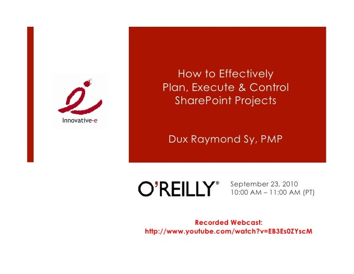How to Effectively     Plan, Execute & Control       SharePoint Projects        Dux Raymond Sy, PMP                       ...