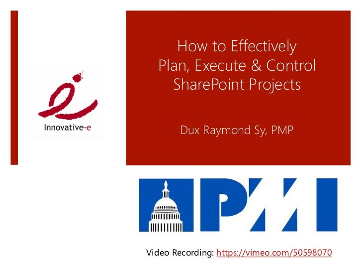 How to Effectively   Plan, Execute & Control     SharePoint Projects                                               Dux R...