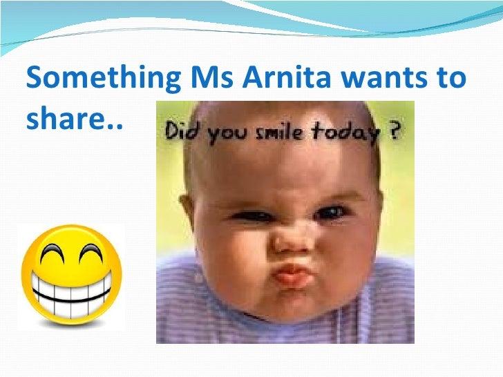 Something Ms Arnita wants toshare..