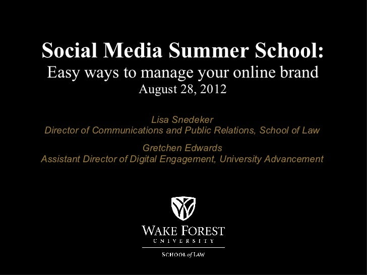 Social Media Summer School: Easy ways to manage your online brand                      August 28, 2012                    ...