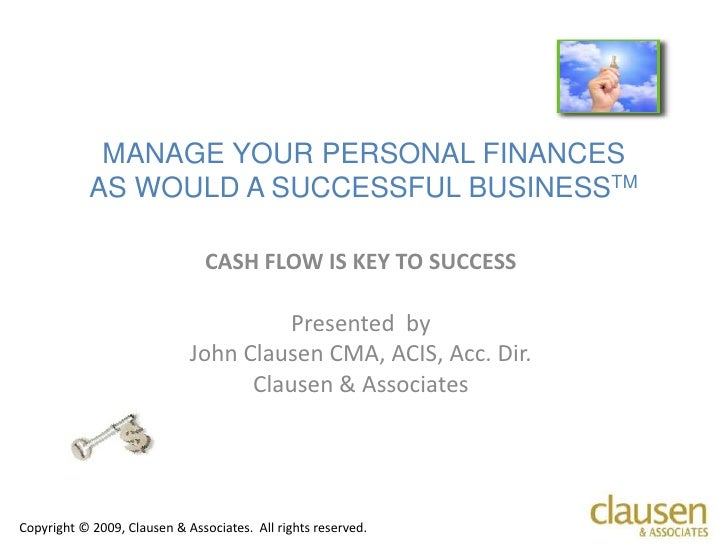 MANAGE YOUR PERSONAL FINANCES             AS WOULD A SUCCESSFUL BUSINESSTM                                  CASH FLOW IS K...