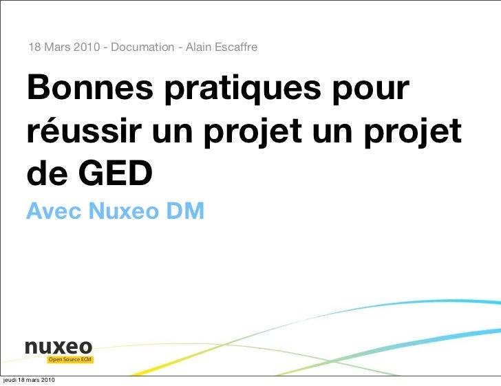 18 Mars 2010 - Documation - Alain Escaffre            Bonnes pratiques pour         réussir un projet un projet         de...