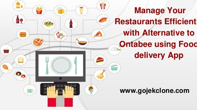 Manage Your Restaurants Efficientl with Alternative to Ontabee using Food delivery App www.gojekclone.com