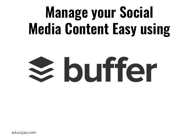 edurojas.com Manage your Social Media Content Easy using