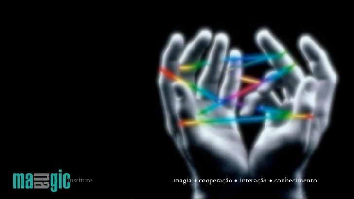 magia • cooperação • interação • conhecimento