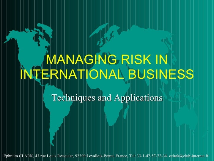 MANAGING RISK IN INTERNATIONAL BUSINESS Techniques and Applications