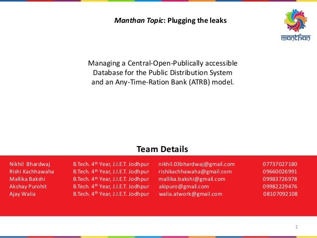 Manthan Topic: Plugging the leaks Managing a Central-Open-Publically accessible Database for the Public Distribution Syste...