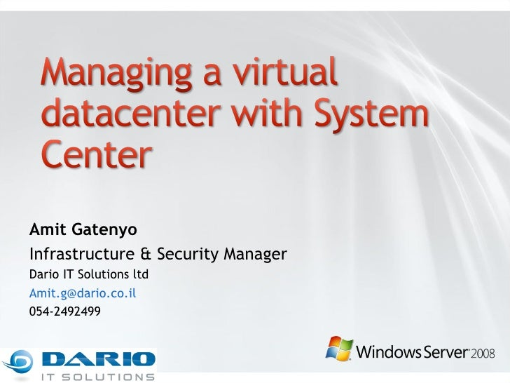 Amit Gatenyo Infrastructure & Security Manager Dario IT Solutions ltd [email_address] 054-2492499