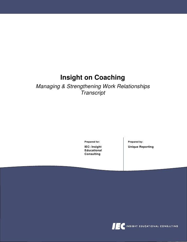 Insight on Coaching Managing & Strengthening Work Relationships                 Transcript                       Prepared ...