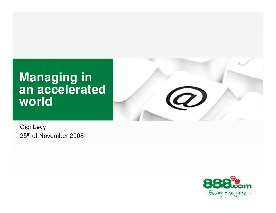 Managing in an accelerated world Gigi Levy 25th of November 2008