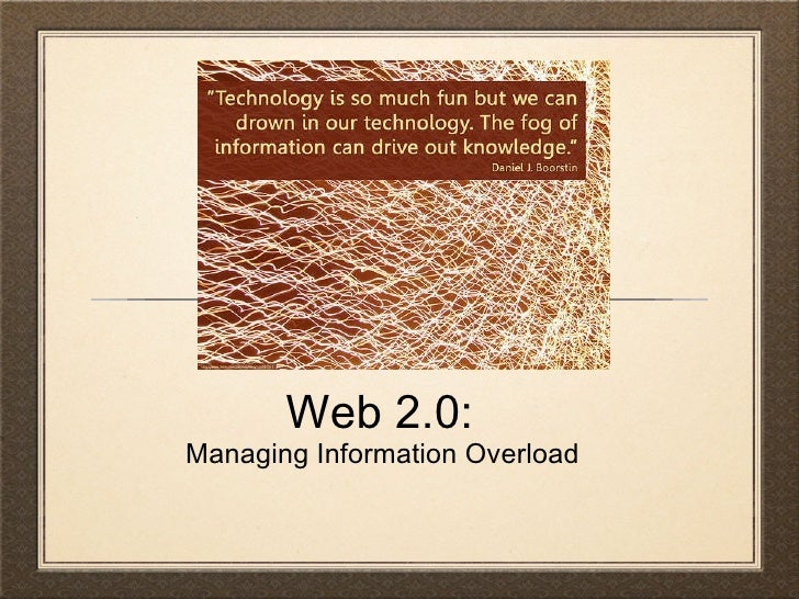 Web 2.0:  Managing Information Overload