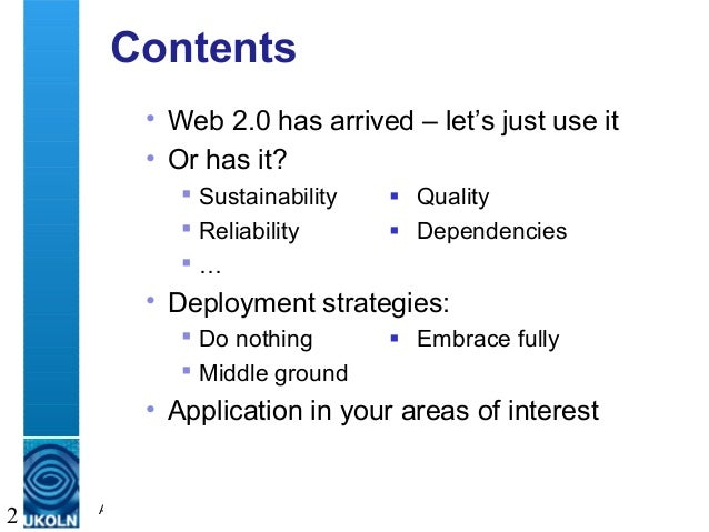 A centre of expertise in digital information management 2 Contents • Web 2.0 has arrived – let's just use it • Or has it? ...