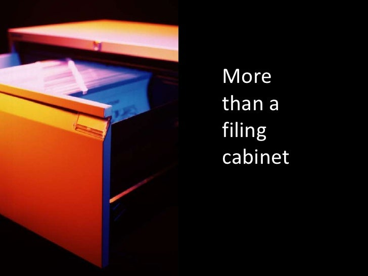 More than a filing cabinet
