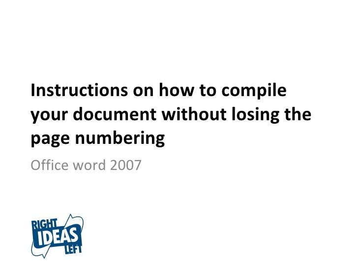 Instructions on how to compile your document without losing the page numbering Office word 2007