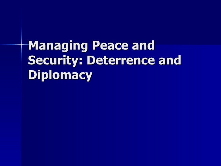 Managing Peace and Security: Deterrence and Diplomacy