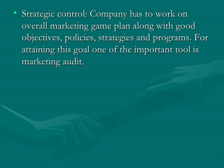 <ul><li>Strategic control: Company has to work on overall marketing game plan along with good objectives, policies, strate...
