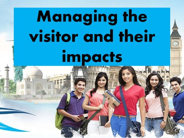 Managing the visitor and their impacts