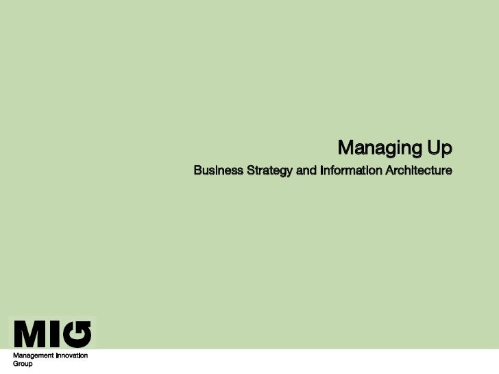 Managing Up   Business Strategy and Information Architecture