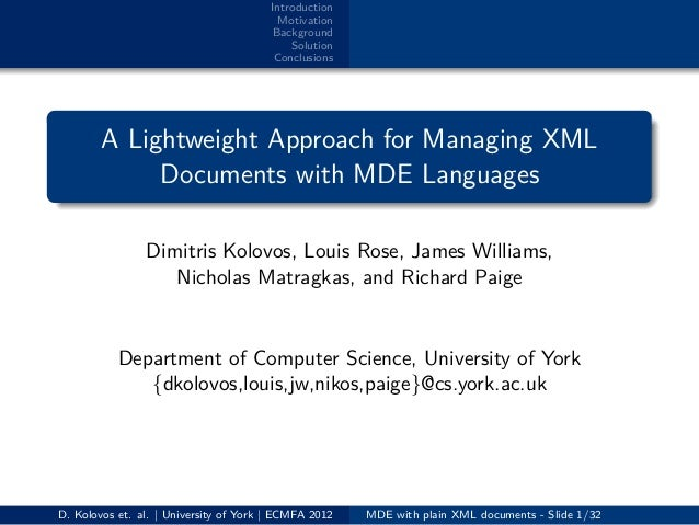 IntroductionMotivationBackgroundSolutionConclusions... ....A Lightweight Approach for Managing XMLDocuments with MDE Langu...