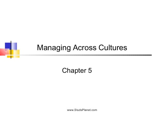 Managing Across Cultures Chapter 5 www.StudsPlanet.com