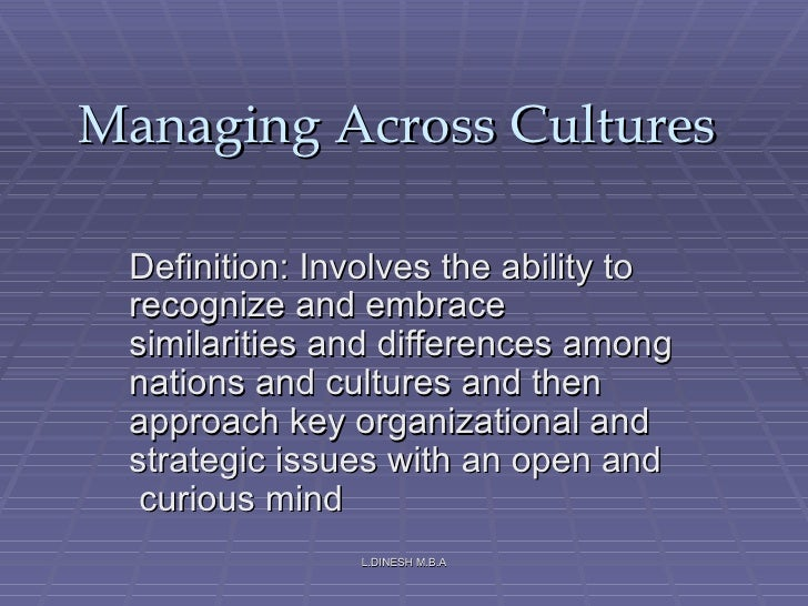 managing across cultures summary chapter 1 Chapter 05 - managing across cultures the world of business week: the arab world wants its mtv 1 summary: this article demonstrates the impact of globalization on mncs in addition, understanding and managing cultural differences within and across borders is important for international managers to be successful.