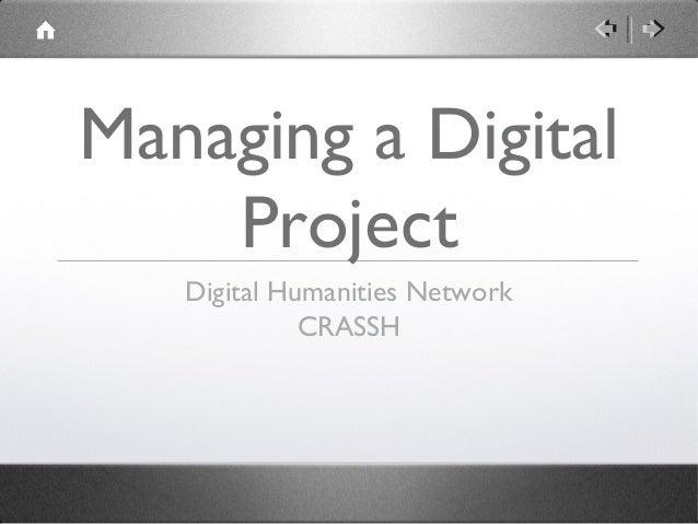 Managing a Digital    Project   Digital Humanities Network             CRASSH