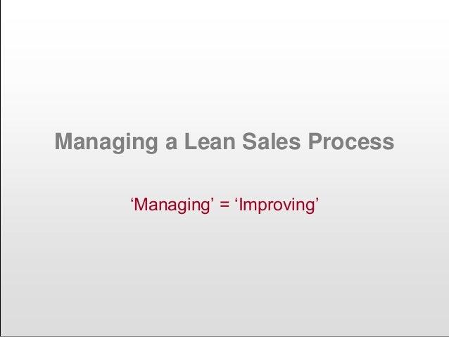 "Managing a Lean Sales Process ""Managing"" = ""Improving"""