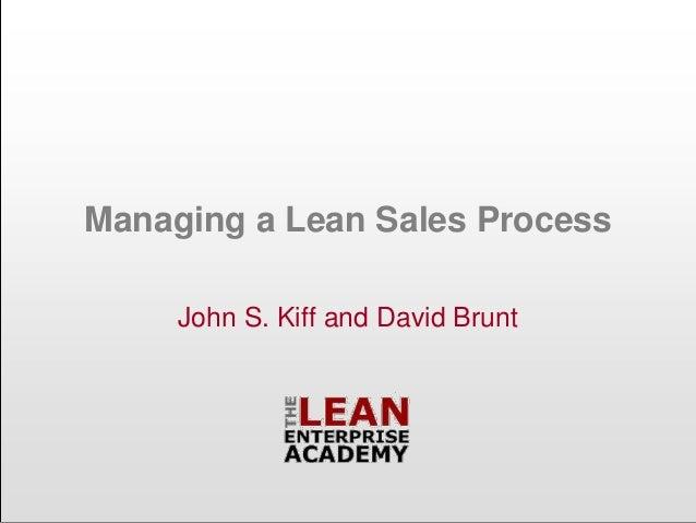 Managing a Lean Sales Process John S. Kiff and David Brunt