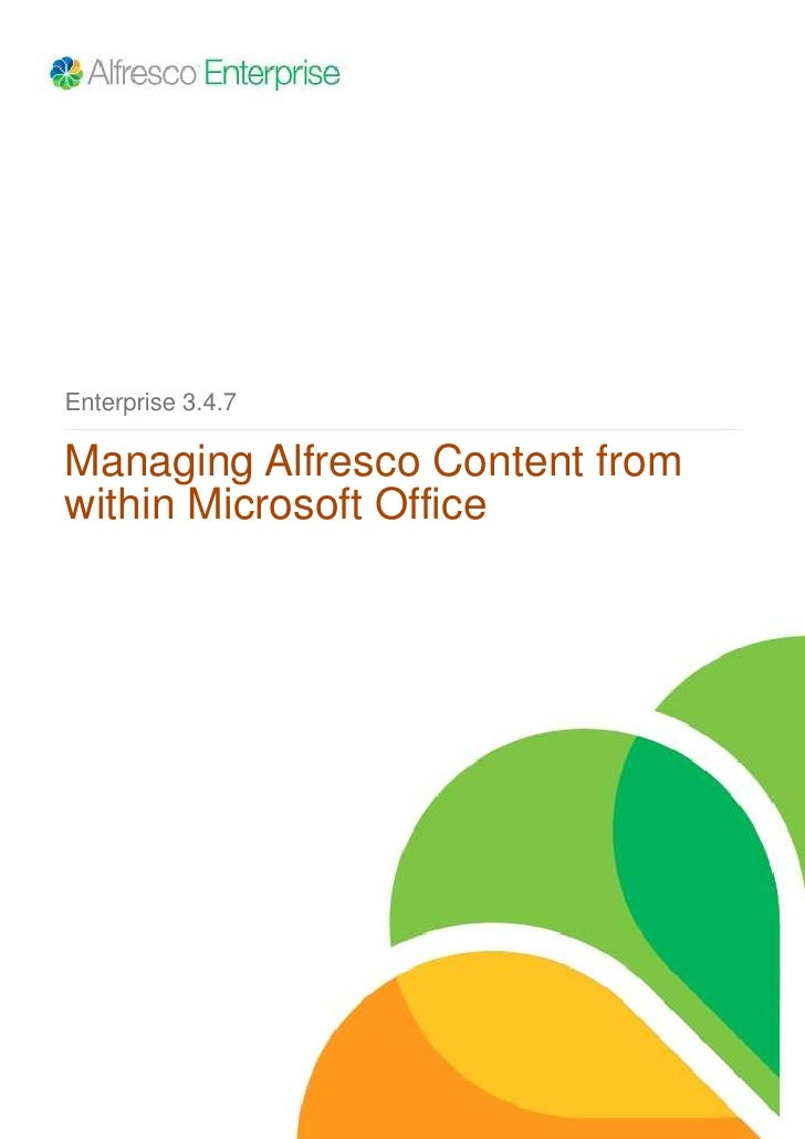 Enterprise 3.4.7Managing Alfresco Content fromwithin Microsoft Office