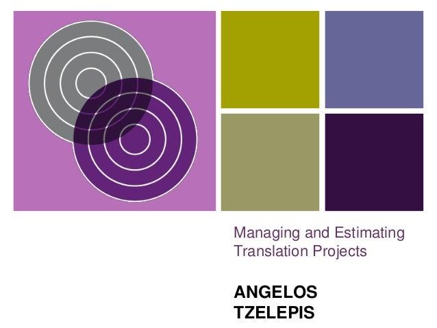 Managing and EstimatingTranslation ProjectsANGELOSTZELEPIS