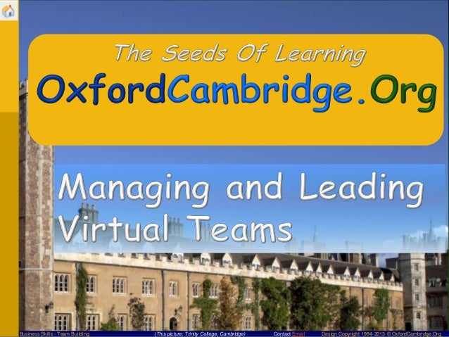 Business Skills - Team Building  (This picture: Trinity College, Cambridge)  Contact Email  Design Copyright 1994-2013 © O...