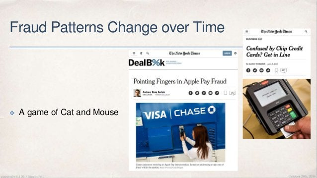 Predicting Fraud ✤ Sudden change in Signature Signal ✤ Forensic Analysis of Obsolete Models ✤ Time Relevance of the Featur...