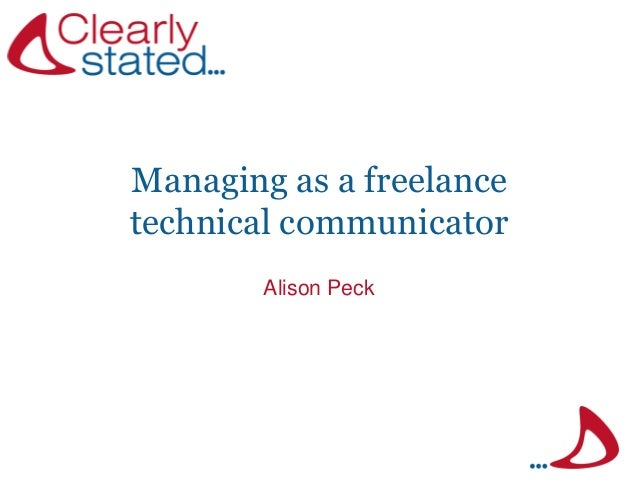 Managing as a freelance technical communicator Alison Peck