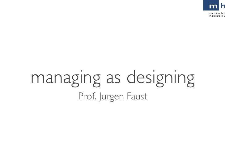 managing as designing      Prof. Jurgen Faust