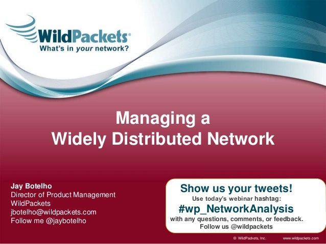 www.wildpackets.com© WildPackets, Inc. Show us your tweets! Use today's webinar hashtag: #wp_NetworkAnalysis with any ques...