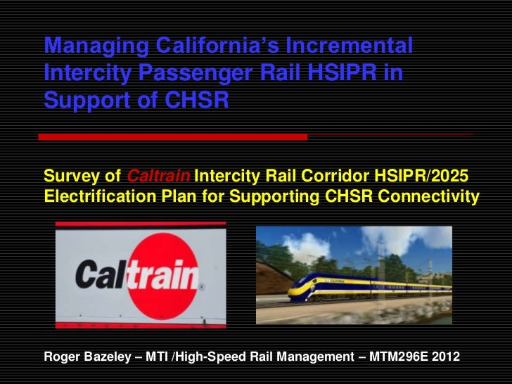 Managing California's IncrementalIntercity Passenger Rail HSIPR inSupport of CHSRSurvey of Caltrain Intercity Rail Corrido...