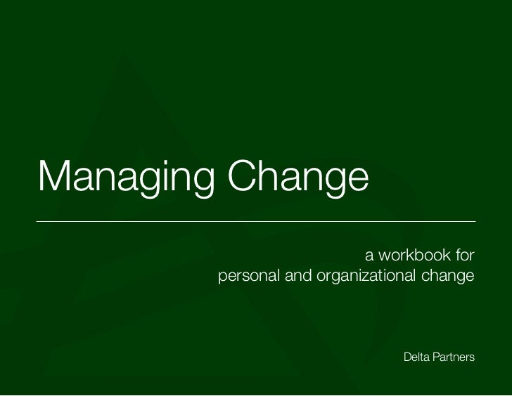 Managing Change                           a workbook for        personal and organizational change                        ...