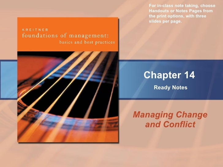 Managing Change and Conflict Chapter 14   Ready Notes For in-class note taking, choose Handouts or Notes Pages from the pr...