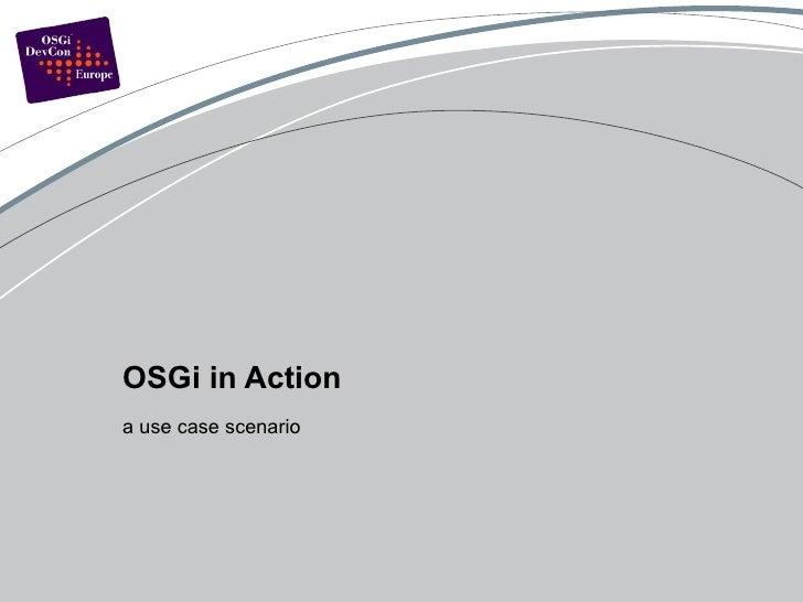 OSGi in Action a use case scenario