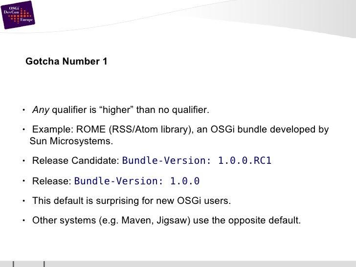 "Gotcha Number 1 <ul><li>Any  qualifier is ""higher"" than no qualifier. </li></ul><ul><li>Example: ROME (RSS/Atom library), ..."