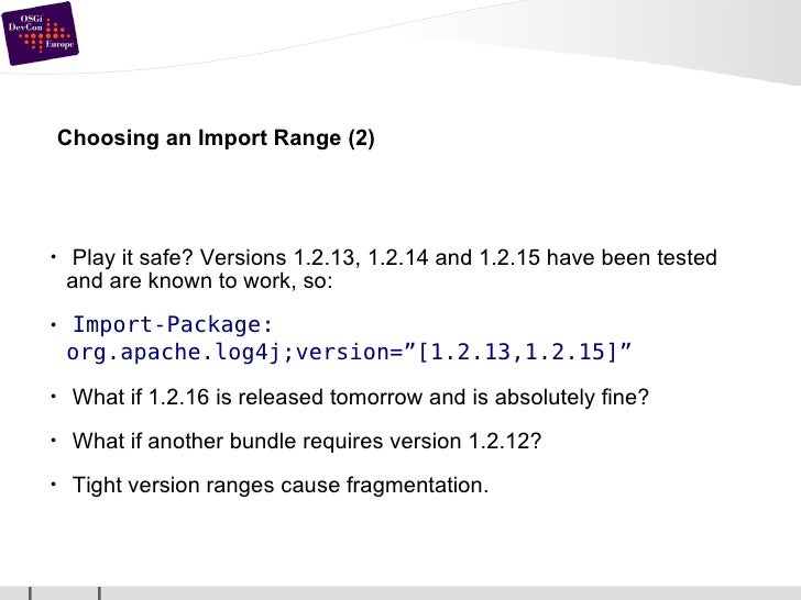 Choosing an Import Range (2) <ul><li>Play it safe? Versions 1.2.13, 1.2.14 and 1.2.15 have been tested and are known to wo...