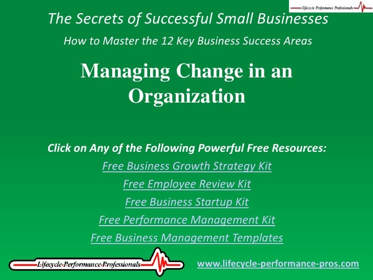 The Secrets of Successful Small Businesses<br />How to Master the 12 Key Business Success Areas<br />Managing Change in an...