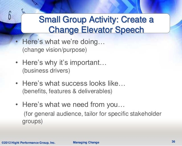 Small Group Activity: Create a                          Change Elevator Speech        • Here's what we're doing…          ...
