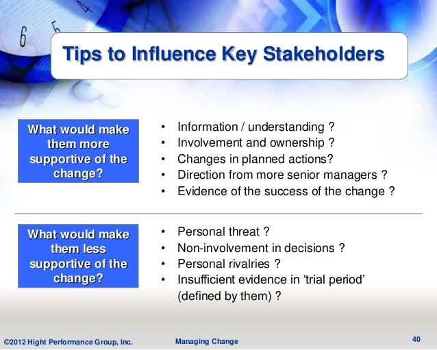 Tips to Influence Key Stakeholders      What would make                 •   Information / understanding ?         them mor...