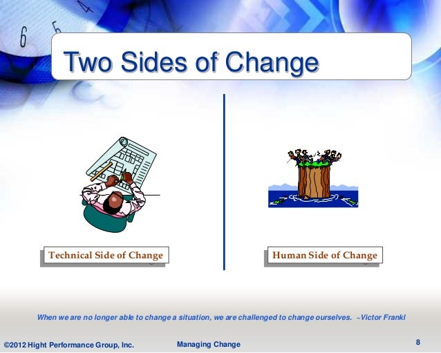 Two Sides of Change           Technical Side of Change                                      Human Side of Change        Wh...