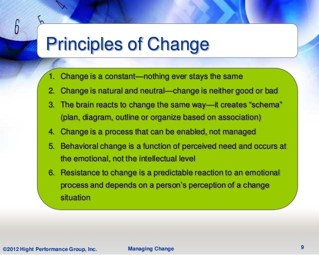 Principles of Change                1. Change is a constant—nothing ever stays the same                2. Change is natura...