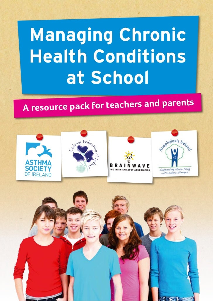 Managing Chronic Health Conditions     at SchoolA resou rce pack for teachers and parents